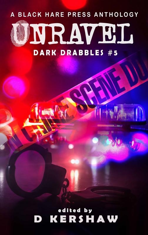 UNRAVEL : A Crime Microfiction Anthology